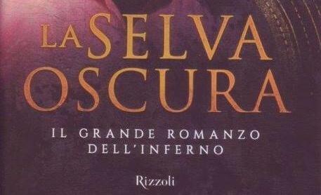 Francesco Fioretti, La selva oscura, Il grande romanzo dell'Inferno, Rizzoli 2015